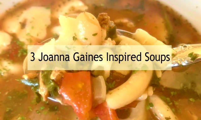 3 Joanna Gaines Inspired Soups