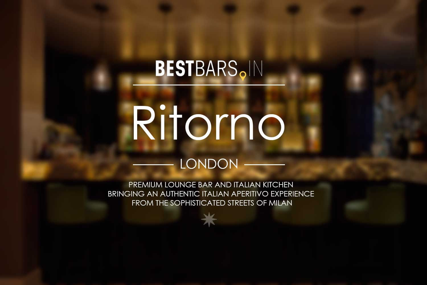 Ritorno - best Italian restaurant and Aperitivo bar in London
