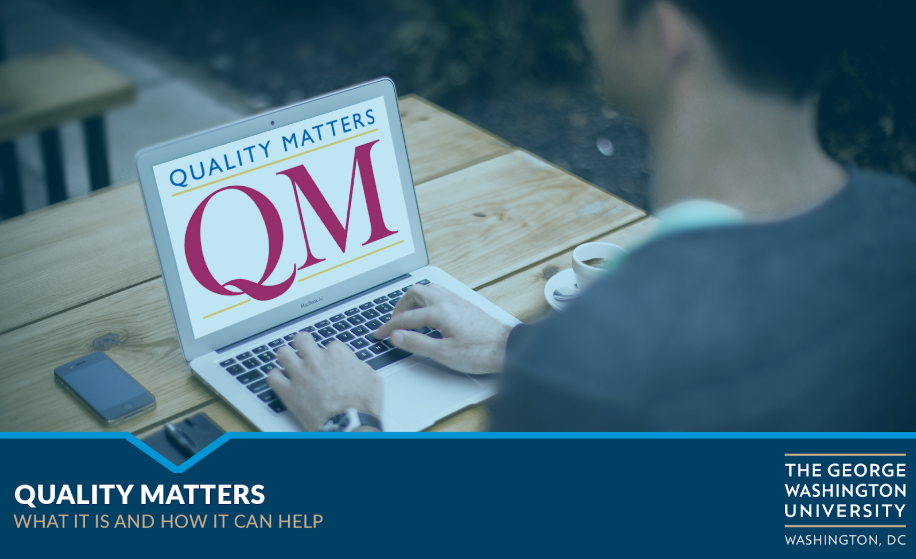 """Image of student typing on a laptop with """"Quality Matters"""" and """"QM"""" visible."""