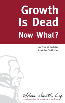 Growth Is Dead: Now What?: Law firms on the brink