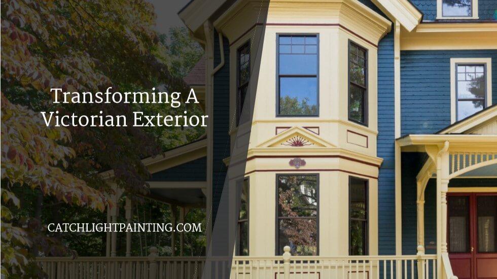 Transforming A Victorian Exterior