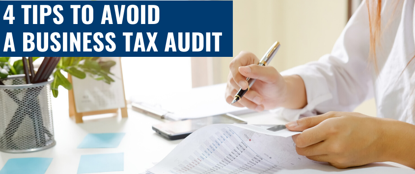 4 Tips To Avoid A Business Tax Audit