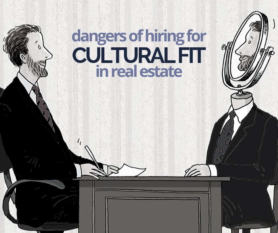 Dangers of Hiring for Cultural Fit in Real Estate