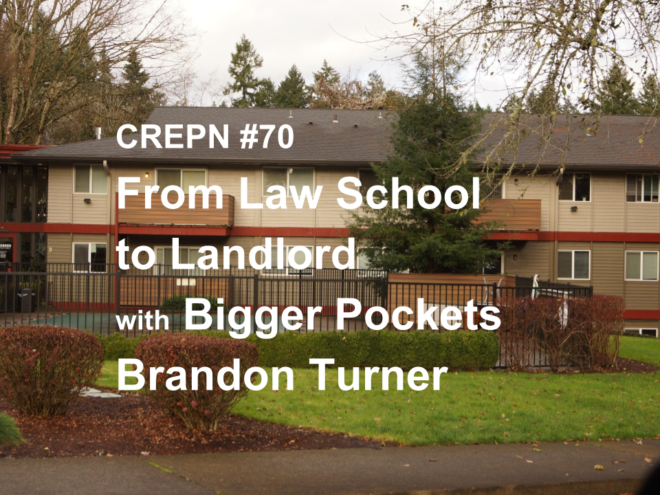 CREPN #70 - From Law School to Landlord with Bigger Pockets Brandon Turner