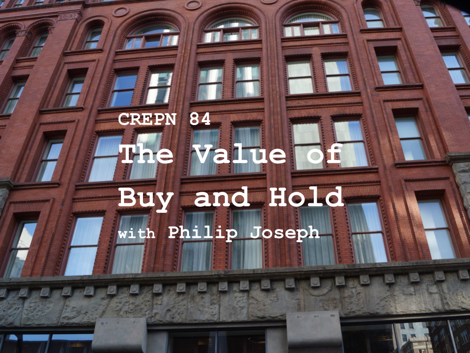 CREPN 84 - The Value of Buy and Hold with Philip Joseph