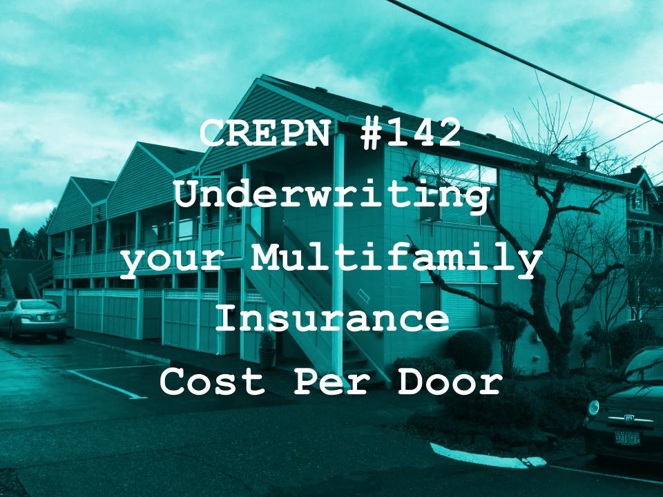 CREPN #142 - Underwriting your Multifamily Insurance Cost Per Door