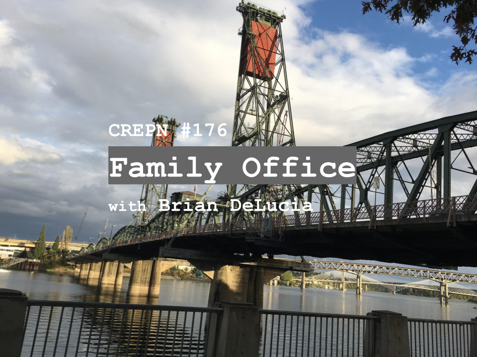 CREPN #176 - Family Office with Brian DeLucia