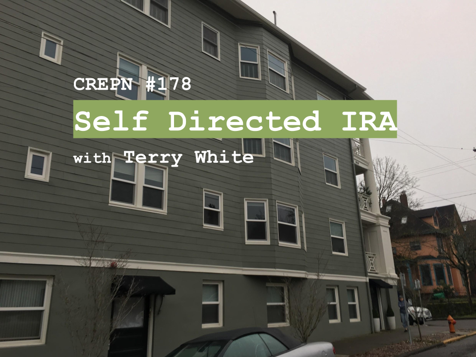 CREPN #178 - Self Directed IRA with Terry White