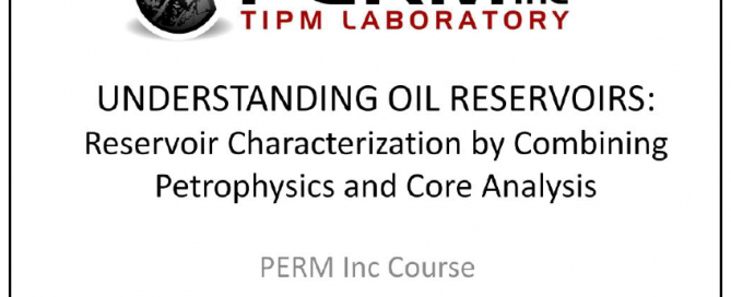 2 Day Course: Reservoir Characterization by Combining Petrophysics and Core Analysis