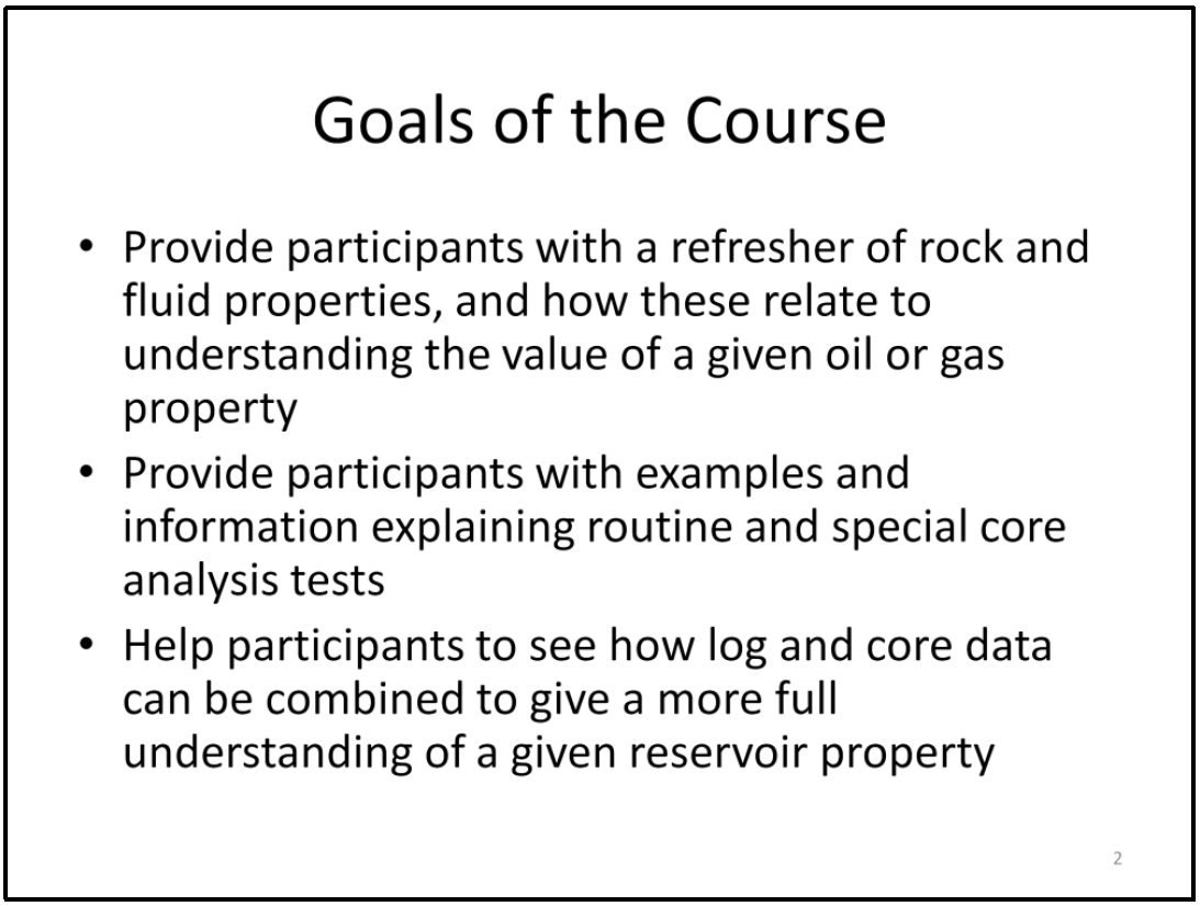 2 Day Course: Reservoir Characterization by Combining Petrophysics and Core Analysis Goals