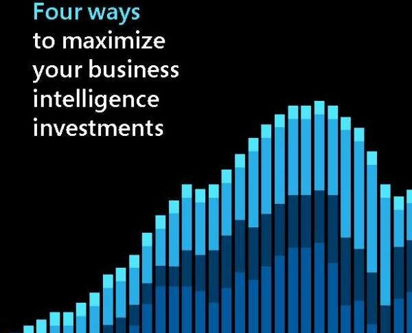 Four ways to maximize your business intelligence investments