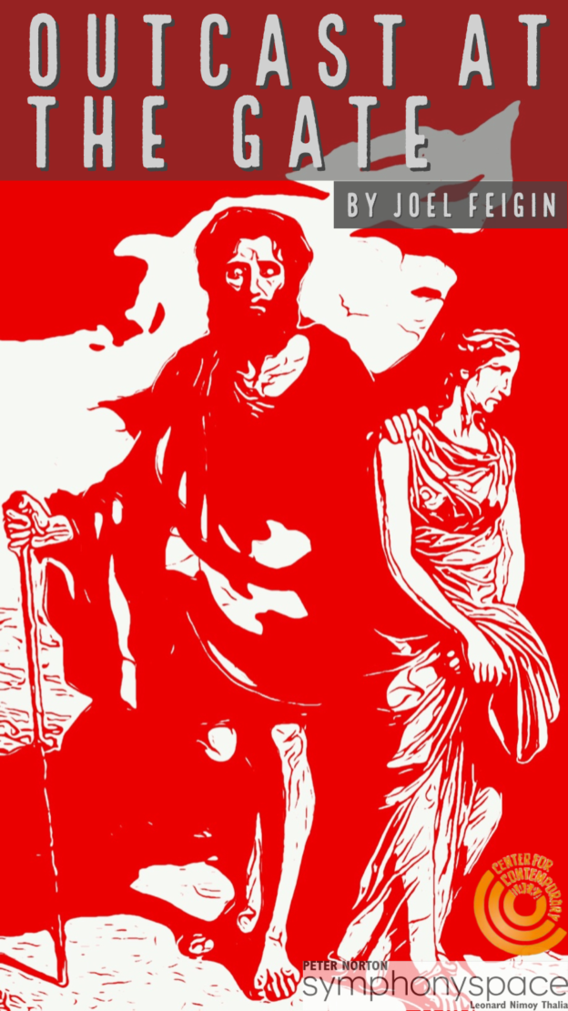 Outcast at the Gate, an opera by Joel Feigin based on Oedipus at Colonus by Sophocles.