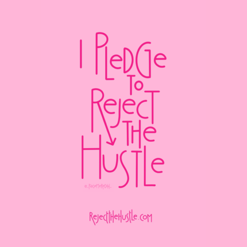 Reject the Hustle by Paige Meredith @_paigemeredith_
