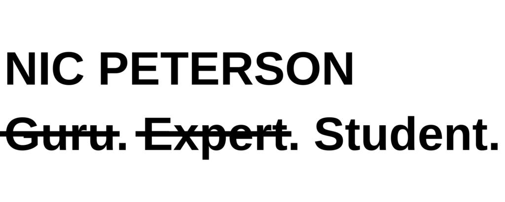 NIC PETERSON Guru. Expert. Student.