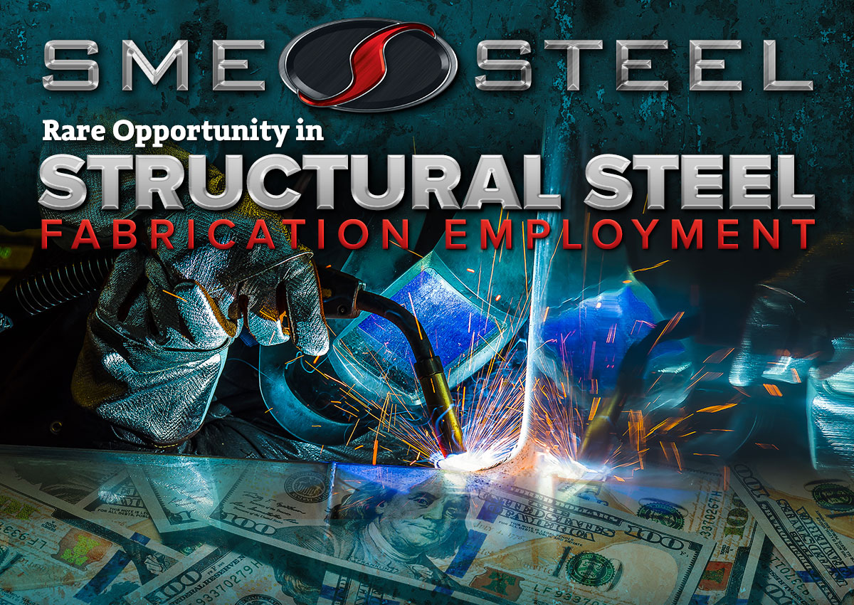 A rare opportunity in Structural Steel Fabrication Employment