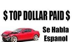 $ TOP DOLLAR PAID $ Se Habla Espanol