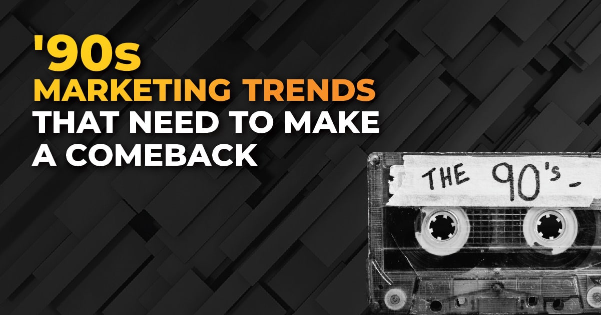 '90s Marketing Trends