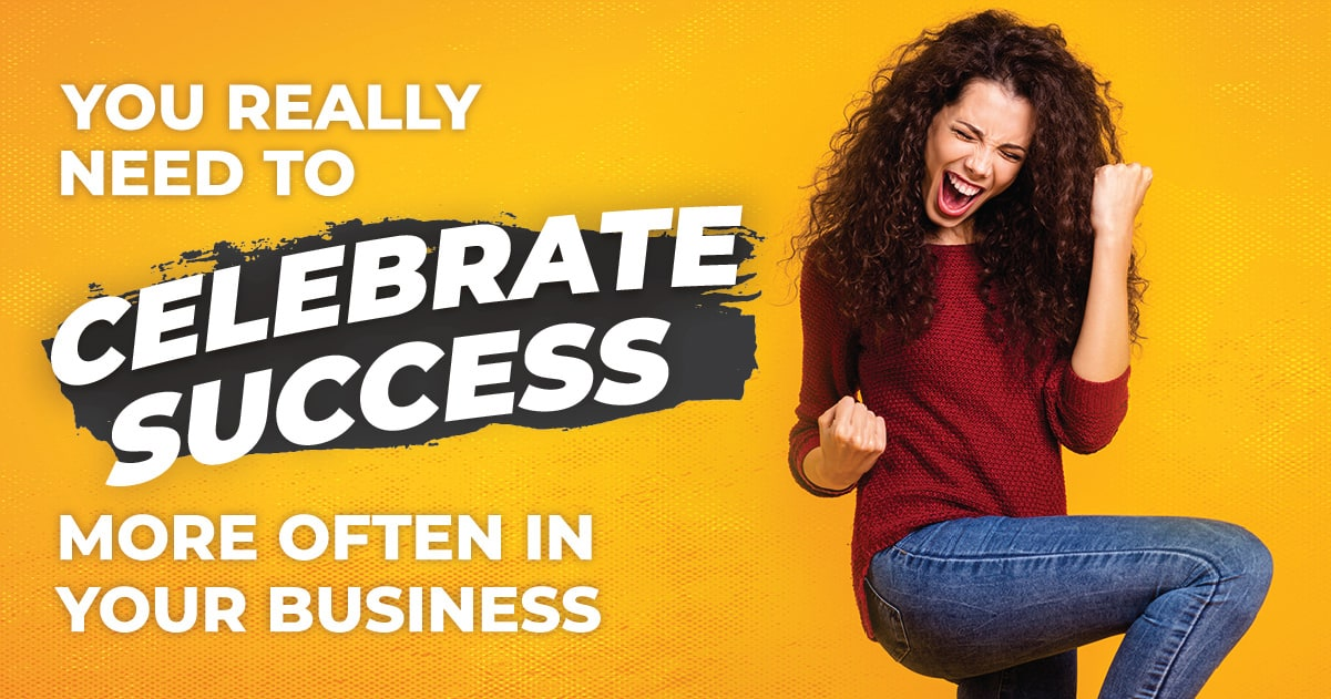 Celebrating Success in Your Business