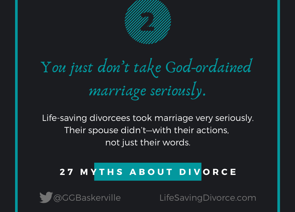 Myth 2: You Don't Take God-Ordained Marriage Seriously