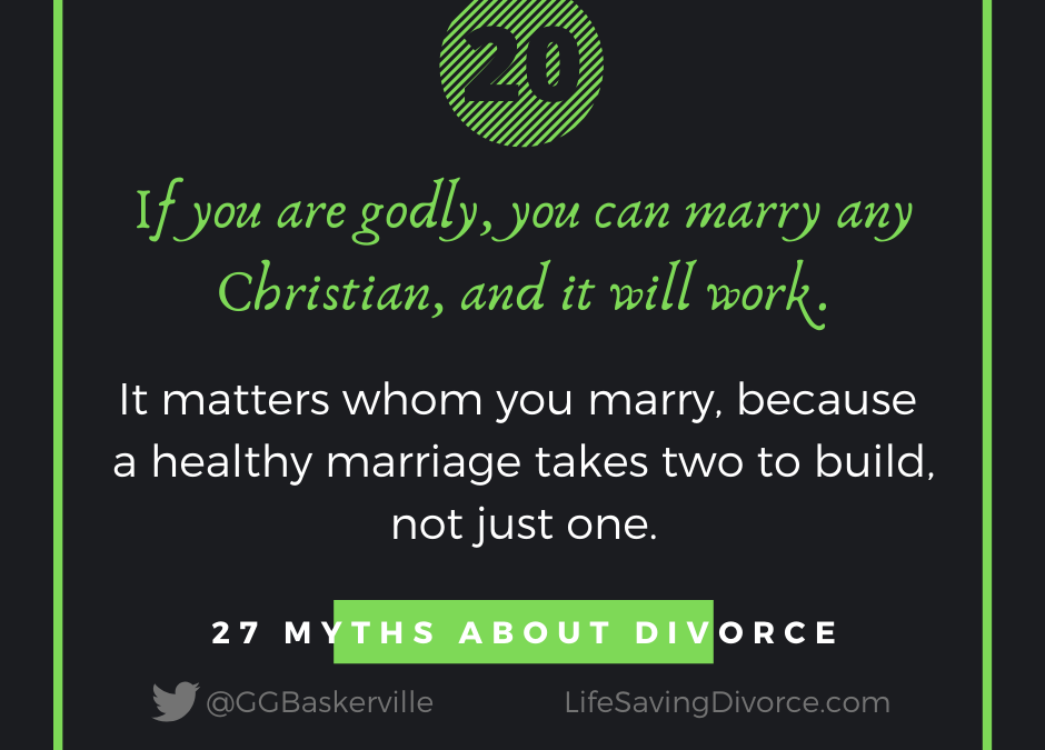 Myth 20: If You Are Godly, You Can Marry Any Christian and It Will Work