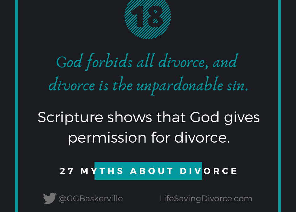 "Myth 18: Divorce is the Unpardonable Sin and ""God Hates Divorce"""