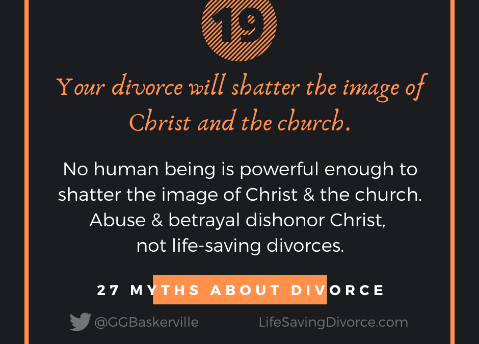 Myth 19: Your Divorce Will Shatter the Image of Christ and the Church