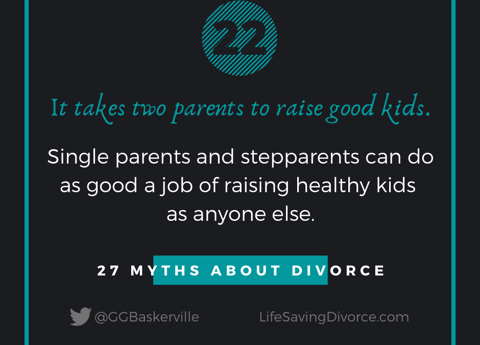 Myth 22: It Takes Two Married Parents to Raise Good Kids