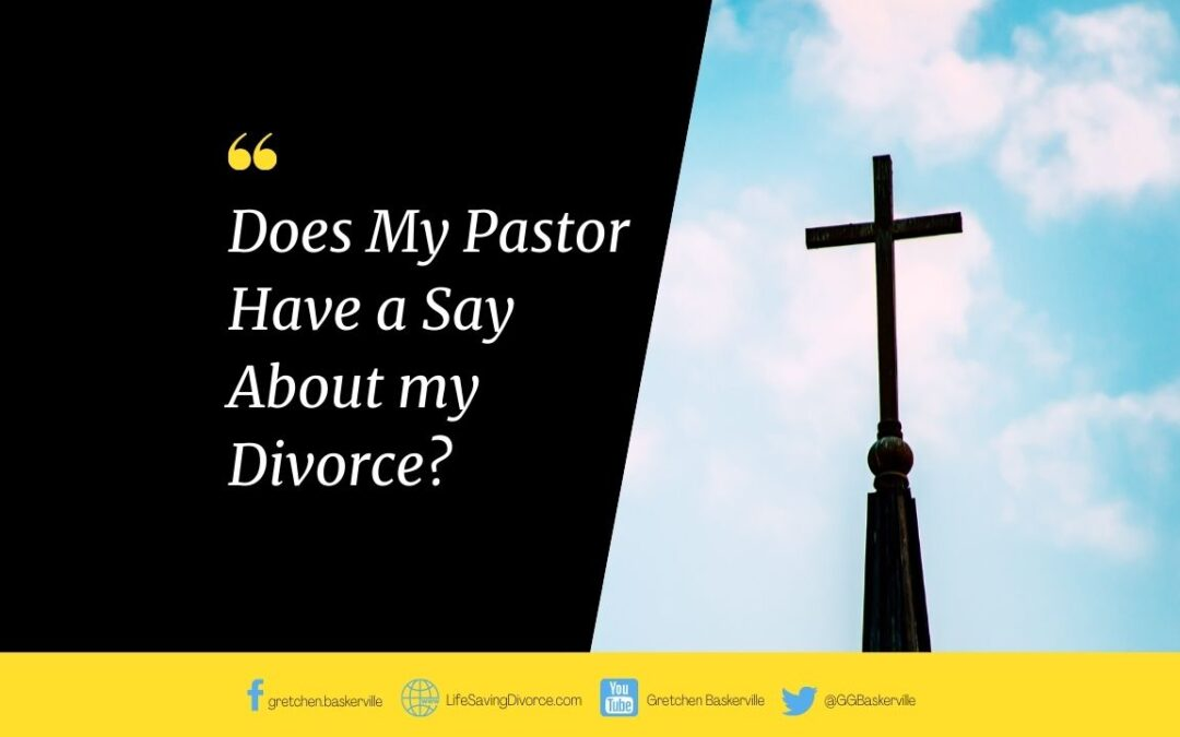 Do my pastors have a say about me getting a divorce?