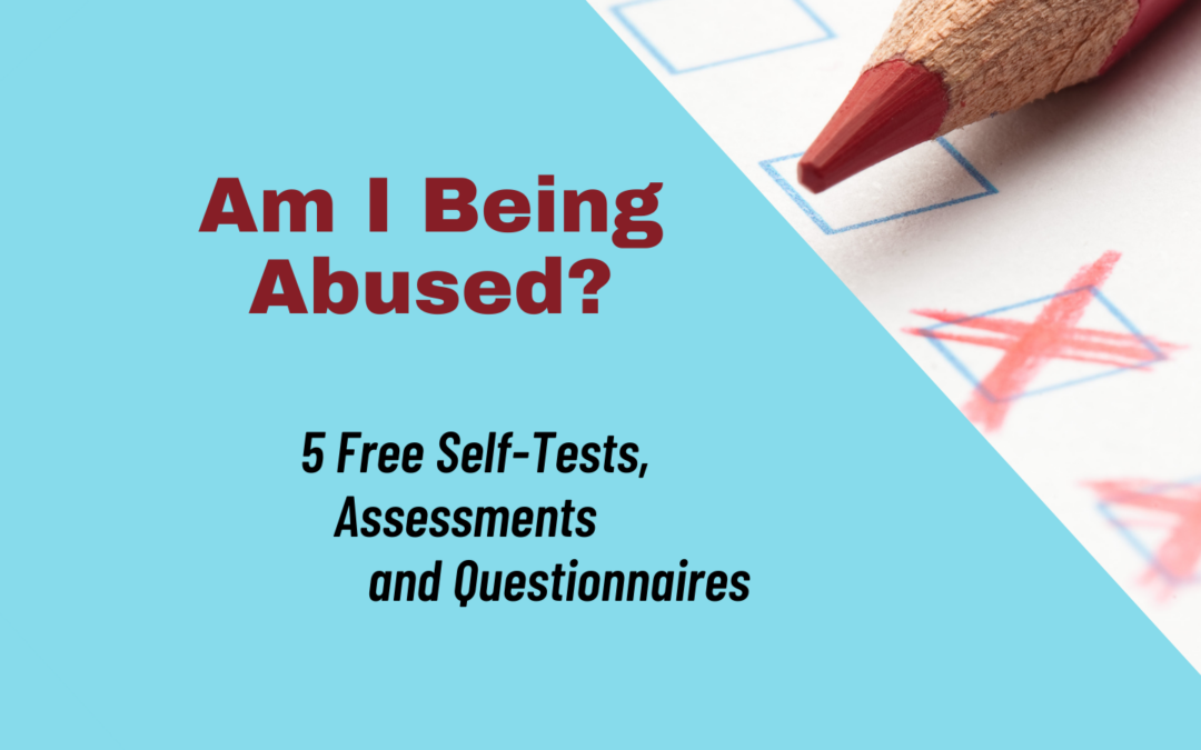 Am I Being Abused? 5 Free Self-Tests, Assessments and Questionnaires