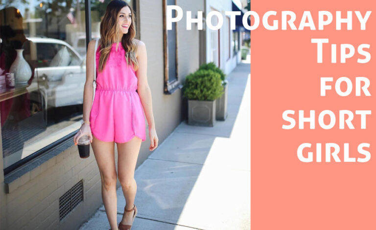 12 Easy Photography Tips Every Short Girl Must Know