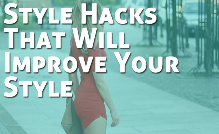 5 Dramatic Style Hacks That Will Improve Your Style