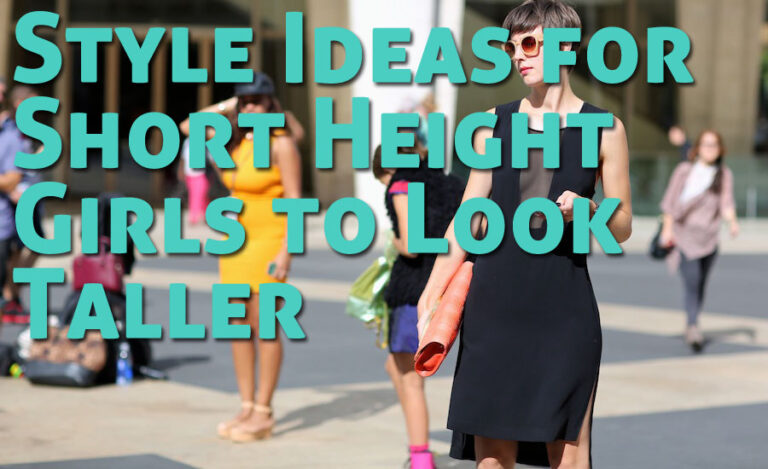 11 Style Ideas for Short Height Girls to Look Taller