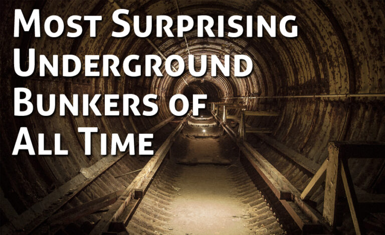 Top 10 Most Surprising Underground Bunkers of All Time