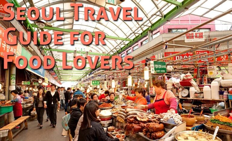 10 Must-Try Dishes: Seoul Travel Guide for Food Lovers