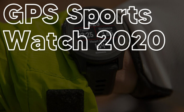 GPS Sports Watch 2020: The Perfect Companion for Your Training