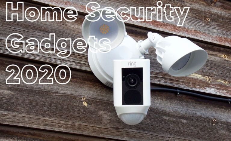 10 Home Security Gadgets 2020: Keep Your Home Safe & Secure