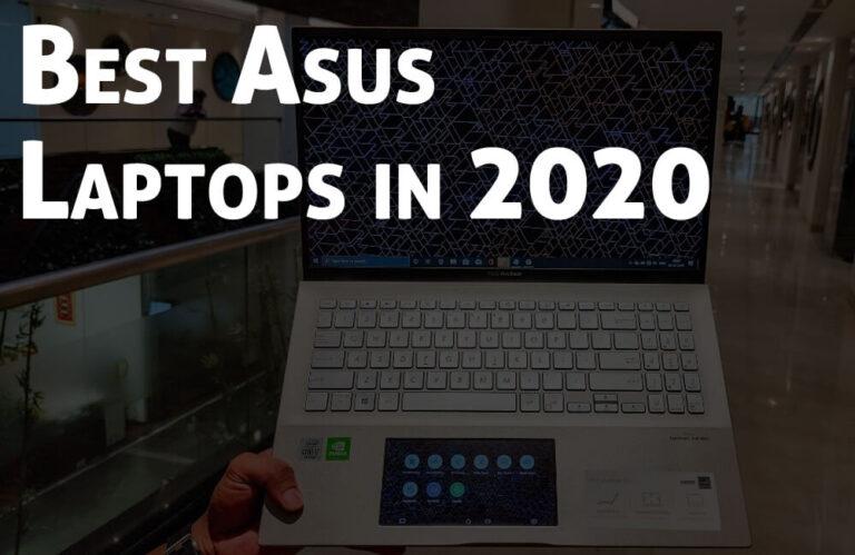 Best Asus Laptops in 2020: The Premium Laptops For Professionals