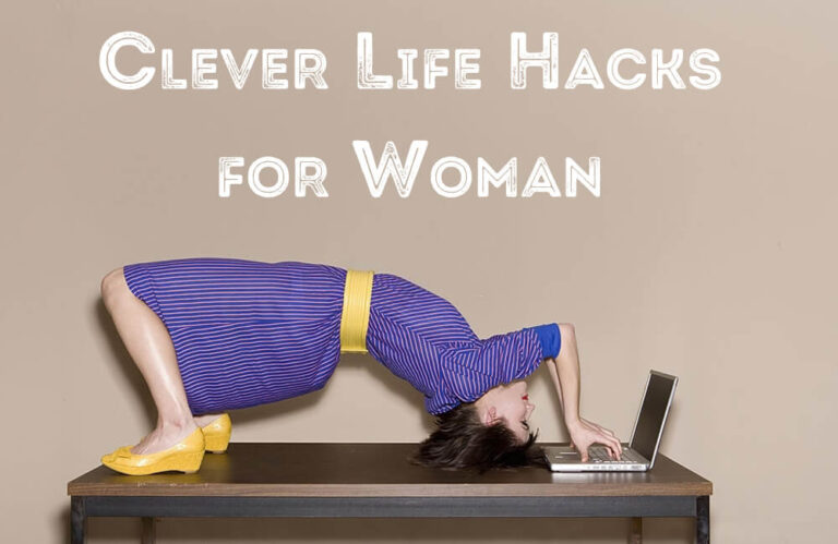 15 Clever Life Hacks That Every Woman Should Know