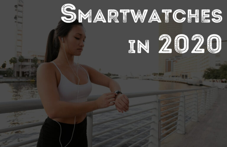 Smartwatches in 2020 Categorize According to Your Need