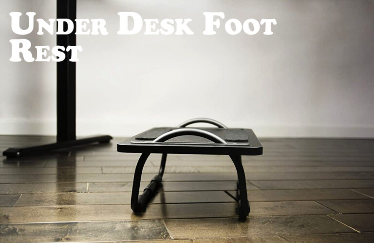 5 Under Desk Foot Rest to Improve Your Seated Posture