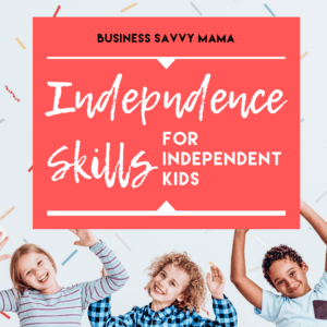 Independence Skills for Independent Kids