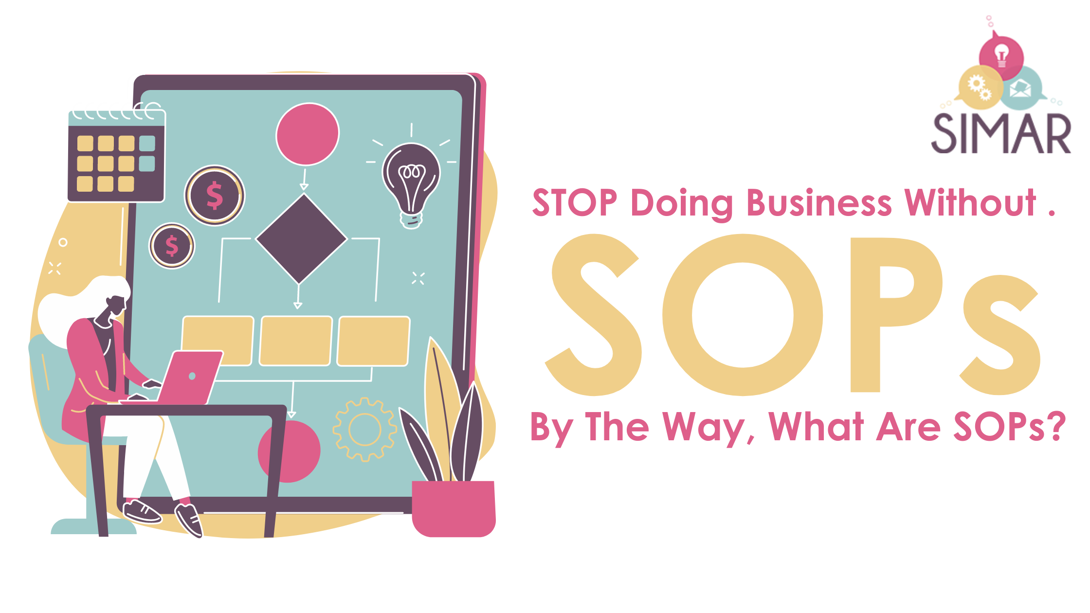 STOP Doing Business Without SOPs. By The Way, What Are SOPs?