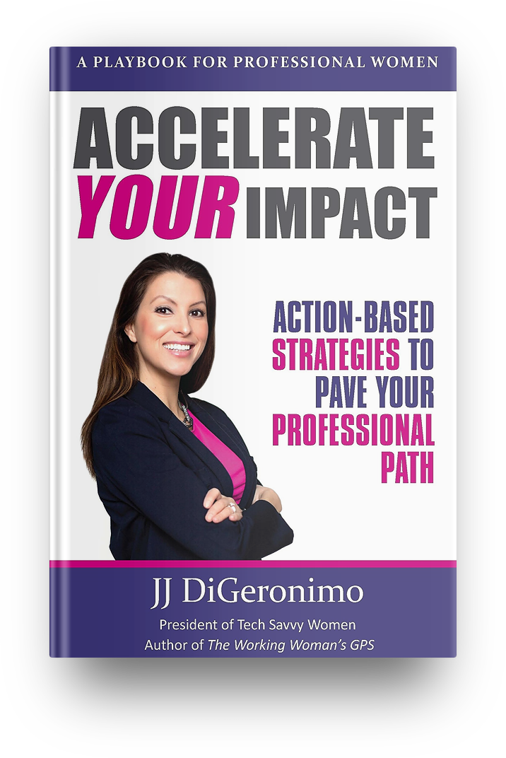 Accelerate your Impact - Action-Based Strategies to Pave Your Professional Path - JJ DiGeronimo