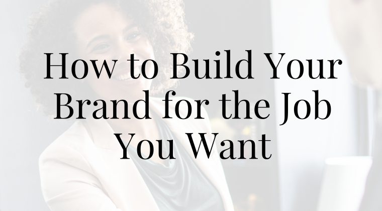 How to Build Your Brand for the Job You Want - JJ DiGeronimo
