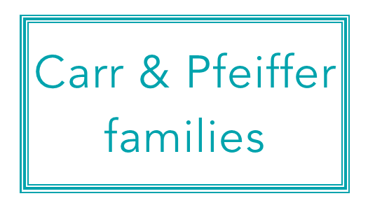 Carr & Pfeiffer families