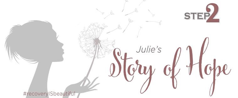 Story of Hope: Julie