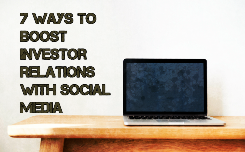 7 Ways to Boost Investor Relations with Social Media