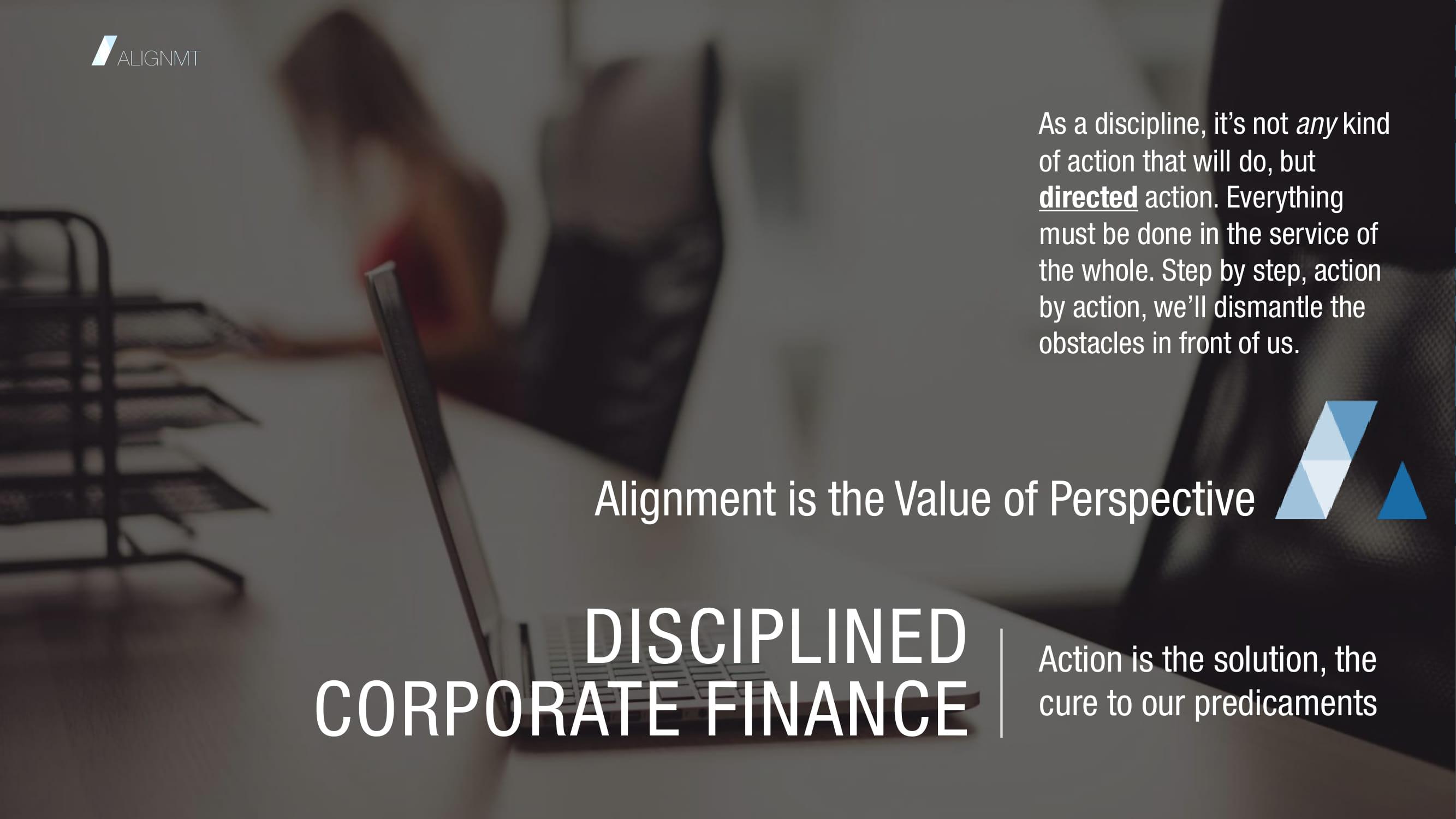 ALIGNMT Disciplined Corporate Finance