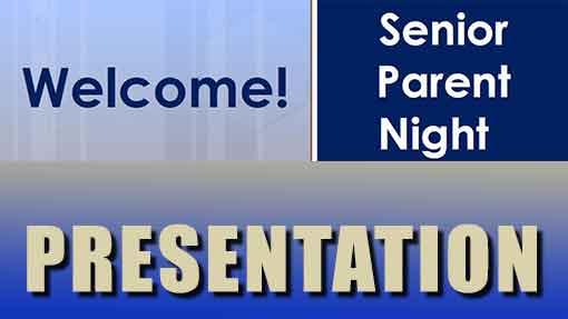 Senior Parent Night Presentation