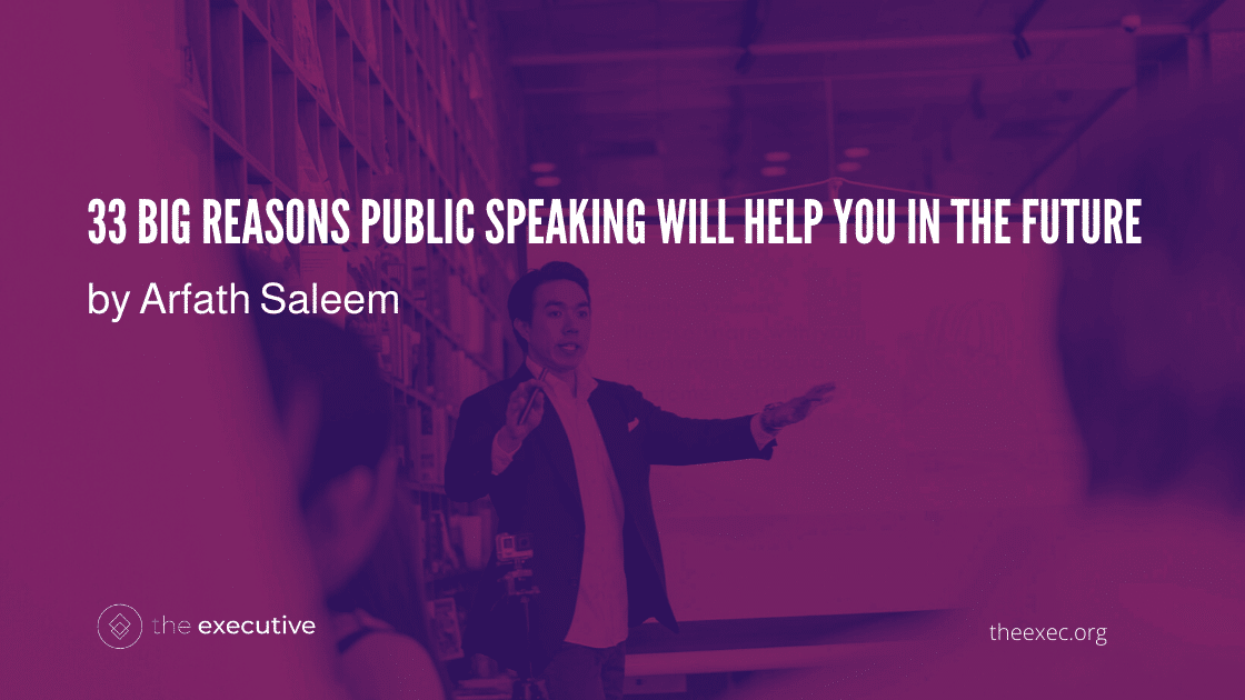 33 Big Reasons Public Speaking Will Help You in the Future